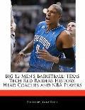 Big 12 Men's Basketball: Texas Tech Red Raiders History, Head Coaches and NBA Players