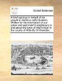 A brief apology in behalf of the people in derision call'd Quakers Written for the informati...