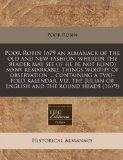 Poor Robin 1679 an almanack of the old and new fashion: wherein the reader may see (if he be...