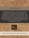The prerogative of parliaments in England proved in a dialogue between a counsellor of state...