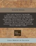 The shepheards calender Containing twelue aeglogues, proportionable to the twelue moneths. E...
