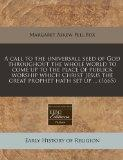 A call to the universall seed of God throughout the whole world to come up to the place of p...