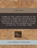 Copies of two papers written by the late King Charles II together with a copy of a paper wri...