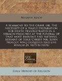 A summons to the grave, or, The necessity of a timely preparation for death demonstrated in ...
