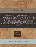 A relation of the late wicked contrivance of Stephen Blackhead and Robert Young against the ...