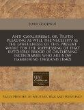 Anti-cavalierisme, or, Truth pleading as well the necessity as the lawfulnesse of this prese...
