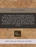 The tragedy of Thierry, King of France, and his brother Theodoret as it was diverse times ac...