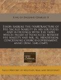 Eikon basilike the pourtraicture of His Sacred Majesty in his solitudes and sufferings: with...