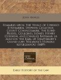 Remarks upon the tryals of Edward Fitzharris, Stephen Colledge, Count Coningsmark, the Lord ...