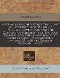 A sermon preached before the Right Honourable George Earl of Berkeley, Governour, and the Co...