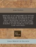 Articles to be enquired of within the diocesse of Rochester in the first triennall visitatio...