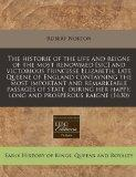 The historie of the life and reigne of the most renowmed [sic] and victorious Princesse Eliz...