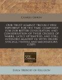 Our trust against trouble very expedient for the time, composed for our better consolation a...