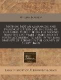 Mathew, 1602 an almanacke and prognostication for the yeare of our Lord, MDCII: being the se...