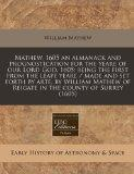Mathew, 1605 an almanack and prognostication for the yeare of our Lord God, 1605; being the ...