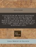 A collection of private devotions in the practice of the ancient church, called the Houres o...