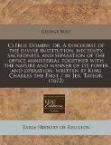Clerus Domini, or, A discourse of the divine institution, necessity, sacredness, and separat...