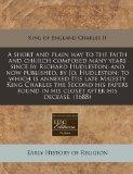A short and plain way to the faith and church composed many years since by Richard Hudleston...