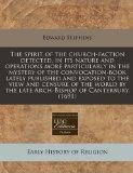 The spirit of the church-faction detected, in its nature and operations more particularly in...
