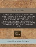 A treatise tending to direct the weak Christian how he may rightly celebrate the sacrament o...