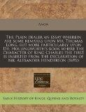 The Plain dealer an essay wherein are some remarks upon Mr. Thomas Long, but more particular...