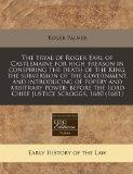 The tryal of Roger Earl of Castlemaine for high treason in conspiring the death of the King,...