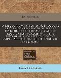 discourse wrytten by M. Theodore de Beza, conteyning in briefe the historie of the life and ...