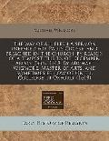 way of all flesh A sermon prepared for Pauls Crosse, and preached in the church, by reason o...