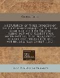 A refutation of three opposers of truth by plain evidence of the holy Scripture, viz. I. Of ...
