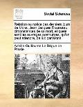Relation Ou Notice des Derniers Jours de Mons Jean Jacques Rousseau; Circonstances de Sa Mor...