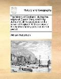 History of Scotland, During the Reigns of Queen Mary, and King James VI till His Accession t...