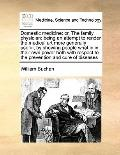 Domestic Medicine; or, the Family Physician : Being an attempt to render the medical art mor...