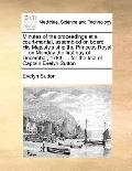 Minutes of the Proceedings at a Court-Martial, Assembled on Board His Majesty's Ship the Pri...