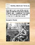 Description and Use of the Pocket Case of Mathematical Instruments; Wherein Are Explained th...
