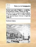 Short Account of Algiers, Containing a Description of the Climate of That Country, of the Ma...