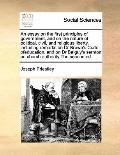 Essay on the First Principles of Government, and on the Nature of Political, Civil, and Reli...