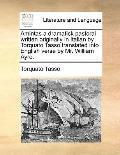 Amintas a Dramatick Pastoral Written Originally in Italian by Torquato Tasso Translated into...