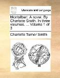 Montalbert a Novel by Charlotte Smith in Three
