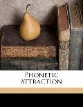 Phonetic Attraction