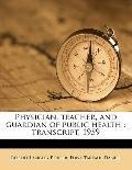 Physician, Teacher, and Guardian of Public Health : Transcript 1959