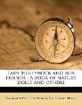 Lady Hollyhock and Her Friends : A book of nature dolls and Others