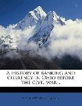 History of Banking and Currency in Ohio Before the Civil War