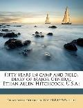 Fifty Years in Camp and Field, Diary of Major-General Ethan Allen Hitchcock, USA;