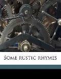 Some rustic Rhymes