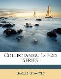 Collectanea, 1st-2d Series