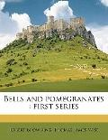 Bells and Pomegranates : First Series