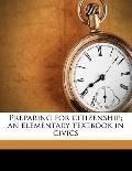 Preparing for citizenship; an elementary textbook in Civics
