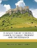 Family Flight Through France, Germany, Norway and Switzerland