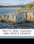Pretty Mrs Gaston, and Other Stories