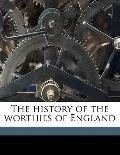 History of the Worthies of England